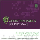 If I Ever Needed Grace [Music Download]