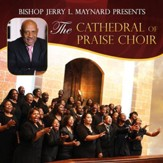 Bishop Jerry L. Maynard Presents The Cathedral of Praise Choir [Music Download]
