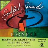 Draw Me Close Thy Will Be Done [Music Download]