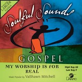 My Worship Is For Real [Music Download]