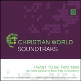 I Want To Be That Man [Music Download]