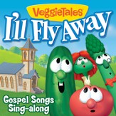 I'll Fly Away- Gospel Songs Sing-Along [Music Download]