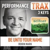 Be Unto Your Name (Original Key Trax With Background Vocals) [Music Download]