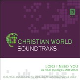 Lord I Need You [Music Download]