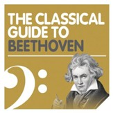 The Classical Guide to Beethoven [Music Download]