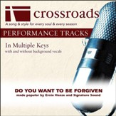 Do You Want To Be Forgiven (Made Popular By Ernie Haase and Signature Sound) [Performance Track] [Music Download]