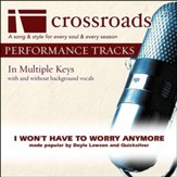 I Won't Have To Worry Anymore (Performance Track with Background Vocals in C) [Music Download]