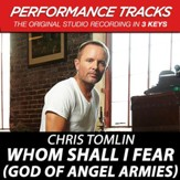 Whom Shall I Fear (God Of Angel Armies), Medium Key Performance Track With Background Vocals [Music Download]