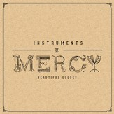 Instruments Of Mercy [Music Download]
