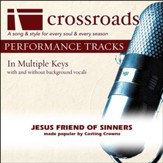 Jesus Friend Of Sinners (Performance Track with Background Vocals in Bb) [Music Download]