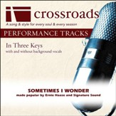 Sometimes I Wonder (Performance Track Original with Background Vocals in C#-D) [Music Download]