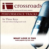 What Love Is This (Performance Track Low without Background Vocals in F) [Music Download]