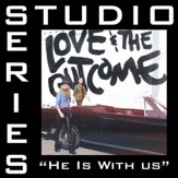 He Is With Us (Studio Series Performance Track) [Music Download]