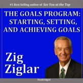 The Goals Program: Starting, Setting and Achieving Goals [Music Download]