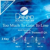 Too Much To Gain To Lose [Music Download]