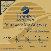 You Love Me Anyway [Music Download]