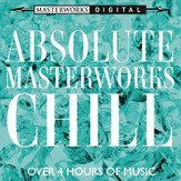 Absolute Masterworks - Chill [Music Download]