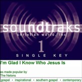 I'm Glad I Know Who Jesus Is [Music Download]