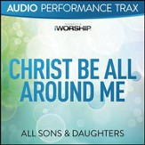 Christ Be All Around Me [Music Download]