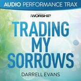 Trading My Sorrows (Original Key without Background Vocals) [Music Download]