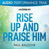 Rise Up and Praise Him (Original Key without Background Vocals) [Music Download]