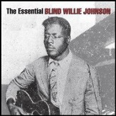 The Essential Blind Willie Johnson [Music Download]