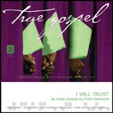 I Will Trust [Music Download]