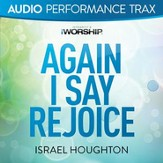 Again I Say Rejoice (Original Key without Background Vocals) [Music Download]