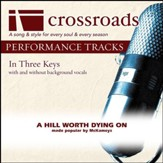 A Hill Worth Dying On (Performance Track Original without Background Vocals in Eb) [Music Download]