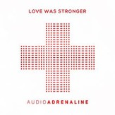 Love Was Stronger [Music Download]