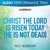 Christ The Lord Is Risen Today (He Is Not Dead) [Audio Performance Trax] [Music Download]