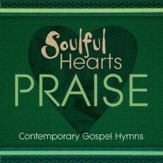 Soulful Hearts: Praise [Music Download]
