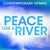 Contemporary Hymns: Peace Like A River [Music Download]