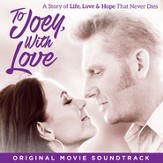 To Joey, with Love (Original Movie Soundtrack) [Music Download]