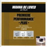 Wanna Be Loved (Premiere Performance Plus Track) [Music Download]