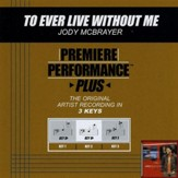 To Ever Live Without Me (Key-E-Premiere Performance Plus) [Music Download]