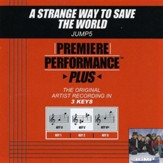 A Strange Way To Save The World (Key-G-Premiere Performance Plus w/o Background Vocals) [Music Download]