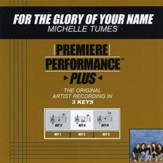 For The Glory Of Your Name (Key-C-Premiere Performance Plus) [Music Download]