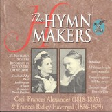 The Hymn Makers Cecil Frances Alexander and Fraces Ridley Havergal [Music Download]