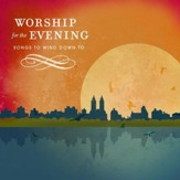 Worship For The Evening [Music Download]