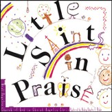 Little Saints in Praise [Music Download]