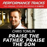 Praise The Father, Praise The Son (Key-D-Premiere Performance Plus w/o Background Vocals) [Music Download]