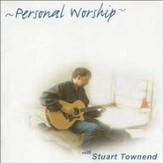 Personal Worship With Stuart Townend [Music Download]