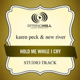 Hold Me While I Cry (High Key-Studio Track w/o Background Vocals) [Music Download]
