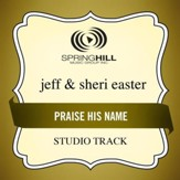 Praise His Name (High Key-Studio Track w/o Background Vocals) [Music Download]
