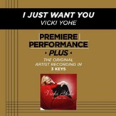 I Just Want You (Medium Key-Premiere Performance Plus w/ Background Vocals) [Music Download]