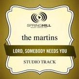 Lord, Somebody Needs You (Studio Track w/o Background Vocals) [Music Download]