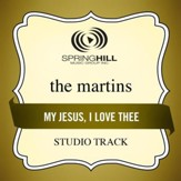 My Jesus I Love Thee (Low Key-Studio Track w/o Background Vocals) [Music Download]