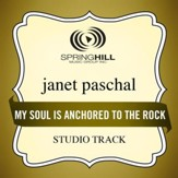 My Soul Is Anchored To The Rock [Music Download]