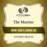 What God's Gonna Do (Medium Key Performance Track With Background Vocals) [Music Download]